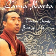 LAMA KARTA - TIBETAN CHANTS BUDDHIST MEDITATION (IMPORT) CD