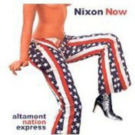 NIXON NOW - ALTAMONT NATION EXPRESS (IMPORT) CD