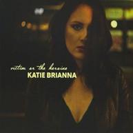 KATIE BRIANNA - VICTIM OR THE HEROINE CD