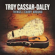 CASSAR -DALEY,TROY - THINGS I CARRY AROUND CD