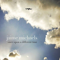 JAIME MICHAELS - ONCE UPON A DIFFERENT TIME CD