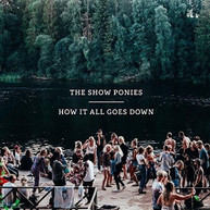 SHOW PONIES - HOW IT ALL GOES DOWN CD