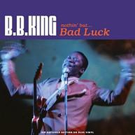 B.B. KING - NOTHIN BUT BAD LUCK (TRANSPARENT) (VINYL) (UK) VINYL
