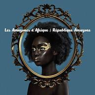 LES AMAZONES D'AFRIQUE - REPUBLIQUE AMAZONE CD