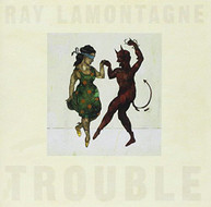 RAY LAMONTAGNE - TROUBLE CD.