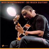 WES MONTGOMERY - SO MUCH GUITAR + 1 BONUS TRACK VINYL