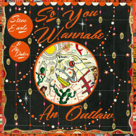 STEVE EARLE &  THE DUKES - SO YOU WANNABE AN OUTLAW CD