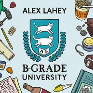 ALEX LAHEY - B-GRADE UNIVERSITY VINYL