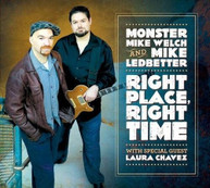 MONSTER MIKE WELCH & MIKE  LEDBETTER - RIGHT PLACE RIGHT TIME CD