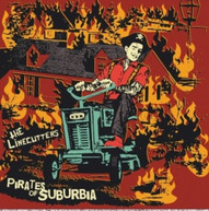 LINECUTTERS - PIRATES OF SUBURBIA VINYL