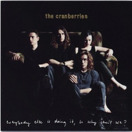CRANBERRIES - EVERYBODY ELSE IS DOING IT SO WHY CAN'T WE VINYL
