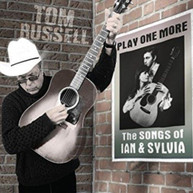 TOM RUSSELL - PLAY ONE MORE - THE SONGS OF IAN AND SYLVIA CD