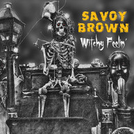 SAVOY BROWN - WITCHY FEELIN' CD