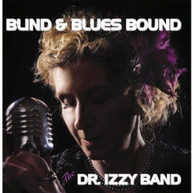 DR. IZZY BAND - BLIND & BLUES BOUND CD