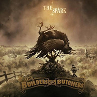 BUILDERS &  THE BUTCHERS - SPARK CD