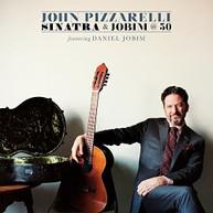 JOHN PIZZARELLI - SINATRA & JOBIM AT 50 CD