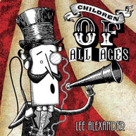 LEE ALEXANDER - CHILDREN OF ALL AGES CD