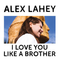 ALEX LAHEY - I LOVE YOU LIKE A BROTHER * VINYL