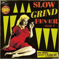 SLOW GRIND FEVER 7 / VARIOUS VINYL