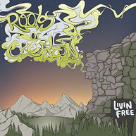 ROOTS OF CREATION - LIVIN FREE VINYL