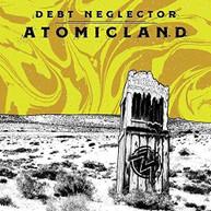 DEBT NEGLECTOR - ATOMICLAND VINYL