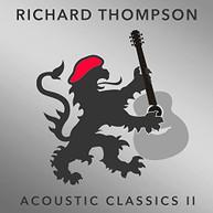 RICHARD THOMPSON - ACOUSTIC CLASSICS II CD