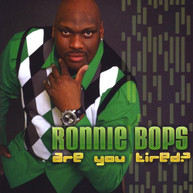 RONNIE BOPS - ARE YOU TIRED? CD