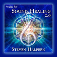 STEVEN HALPERN - MUSIC FOR SOUND HEALING 2.0 CD