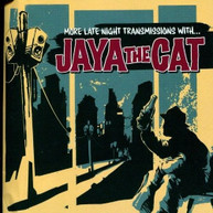 JAYA THE CAT - MORE LATE NIGHT TRANSMISSIONS WITH CD