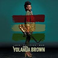 YOLANDA BROWN - LOVE POLITICS WAR CD