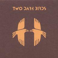 TWO DARK BIRDS CD