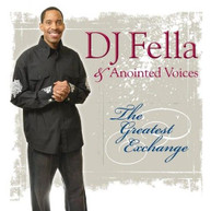 DJ FELLA &  ANOINTED VOICES - GREATEST EXCHANGE CD