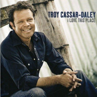 TROY CASSAR-DALEY - I LOVE THIS PLACE * VINYL