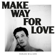 MARLON WILLIAMS - MAKE WAY FOR LOVE * CD