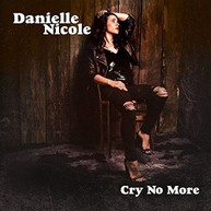 DANIELLE NICOLE - CRY NO MORE CD