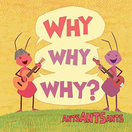 ANTS ANTS ANTS - WHY WHY WHY CD