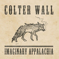 COLTER WALL - IMAGINARY APPALACHIA CD
