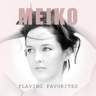 MEIKO - PLAYING FAVORITES CD
