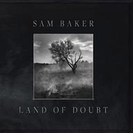 SAM BAKER - LAND OF DOUBT CD