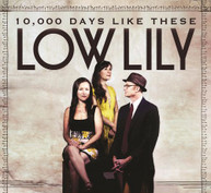 LOW LILY - 10,000 DAYS LIKE THESE CD