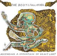BODY &  FULL OF HELL - ASCENDING A MOUNTAIN OF HEAVY LIGHT CD
