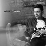 JOHN RAYMOND &  REAL FEELS - JOY RIDE CD