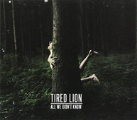 TIRED LION - ALL WE DIDN'T KNOW CD