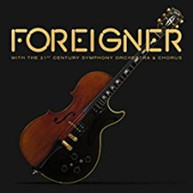 FOREIGNER - WITH THE 21ST CENTURY SYMPHONY ORCHESTRA & CHORUS CD