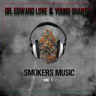 DR. EDWARD LOVE /  YOUNG SHANTY - SMOKERS MUSIC VOL. 1 CD
