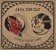 JAYA THE CAT - GOOD DAY FOR THE DAMNED CD