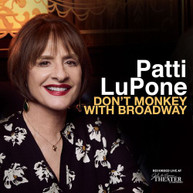 PATTI LUPONE - DON'T MONKEY WITH BROADWAY CD