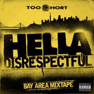 TOO SHORT - HELLA DISRESPECTFUL: BAY AREA MIXTAPE CD