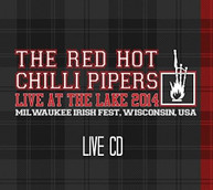 RED HOT CHILLI PIPERS - LIVE AT THE LAKE 2014 CD