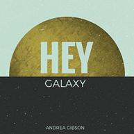 ANDREA GIBSON - HEY GALAXY VINYL